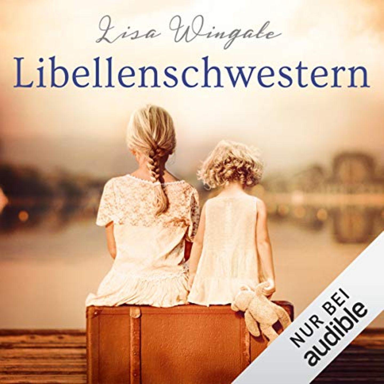 Hörbuchtipp Lisa Wingate: Libellenschwestern