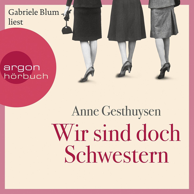 Hörbuchtipp Anne Gesthuysen: Wir sind doch Schwestern!