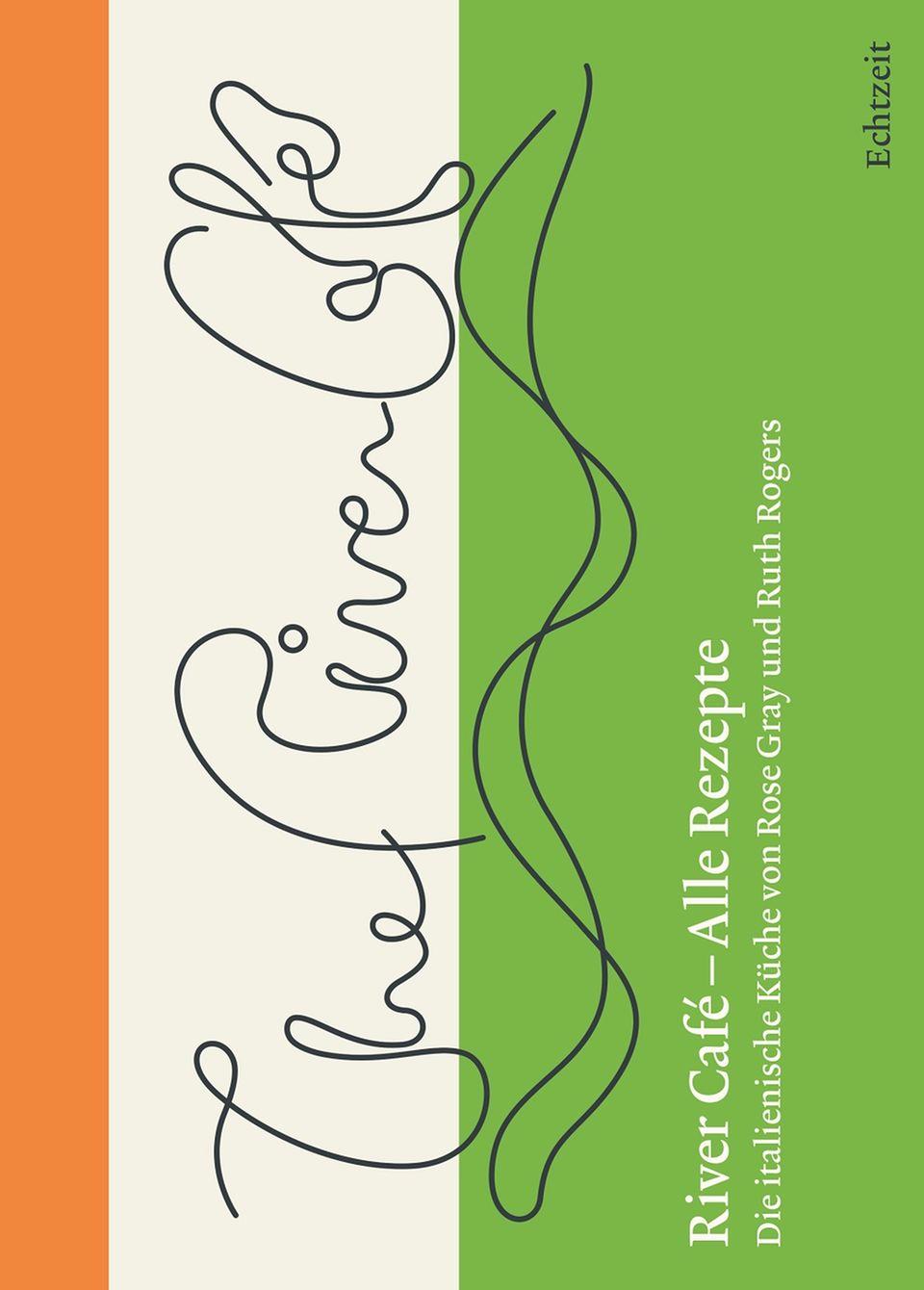 River Cafe - Alle Rezepte