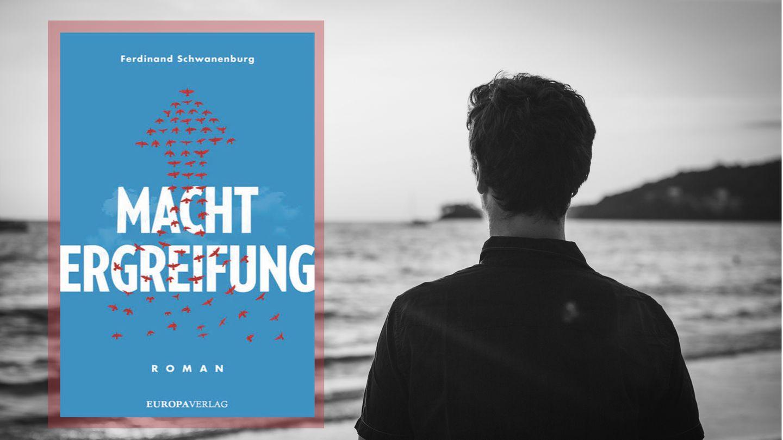 """Buchcover von """"Machtergreifung"""" und Ferdinand Schwanenburg mit dem Rücken zur Kamera"""