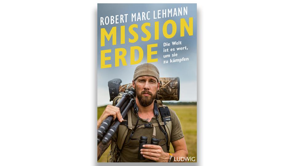 """Das Buch """"Mission Erde"""" von Robert Marc Lehmann ist am 19. April im Ludwig Verlag erschienen"""