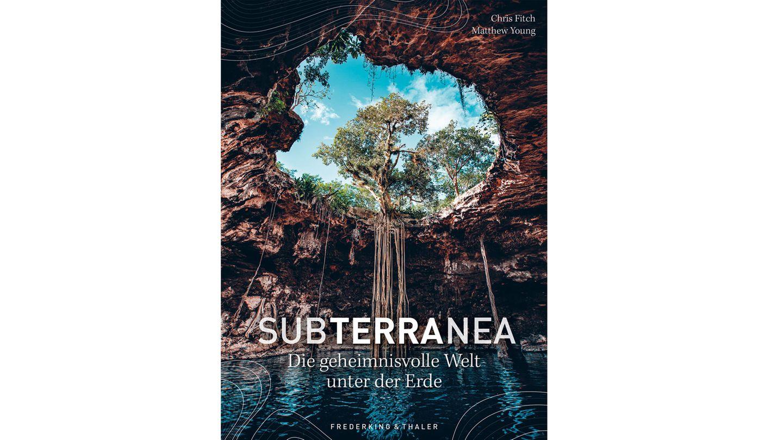 """Aus: """"Subterranea -Die geheimnisvolle Welt unter der Erde"""" von Chris Fitch. Erschienen beiFrederking & Thaler, 240 Seiten, Preis: 29,99 Euro."""
