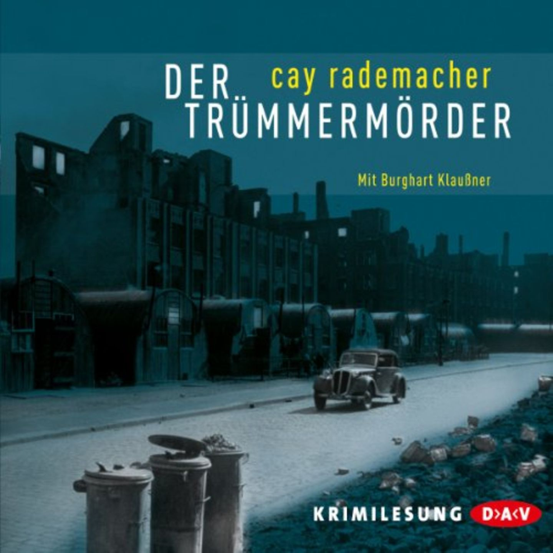 """Das Cover des Hörbuches """"Der Trümmermörder"""" von Cay Rademacher"""