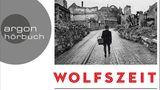 """Hörbuchcover von Harald Jähners """"Wolfszeit"""""""