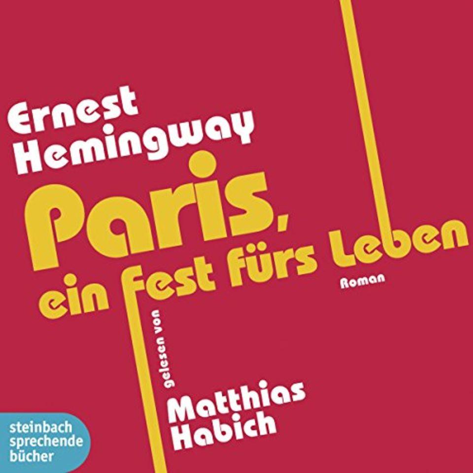 """Ernest Hemingway: """"Paris, ein Fest fürs Leben"""""""