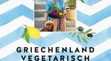 """Mehr Rezepte aus der griechischen grünen Küche finden Sie hier: """"Griechenland vegetarisch"""" von Elissavet Patrikiou. Erschienen im GU-Verlag. 288 Seiten. 29 Euro."""