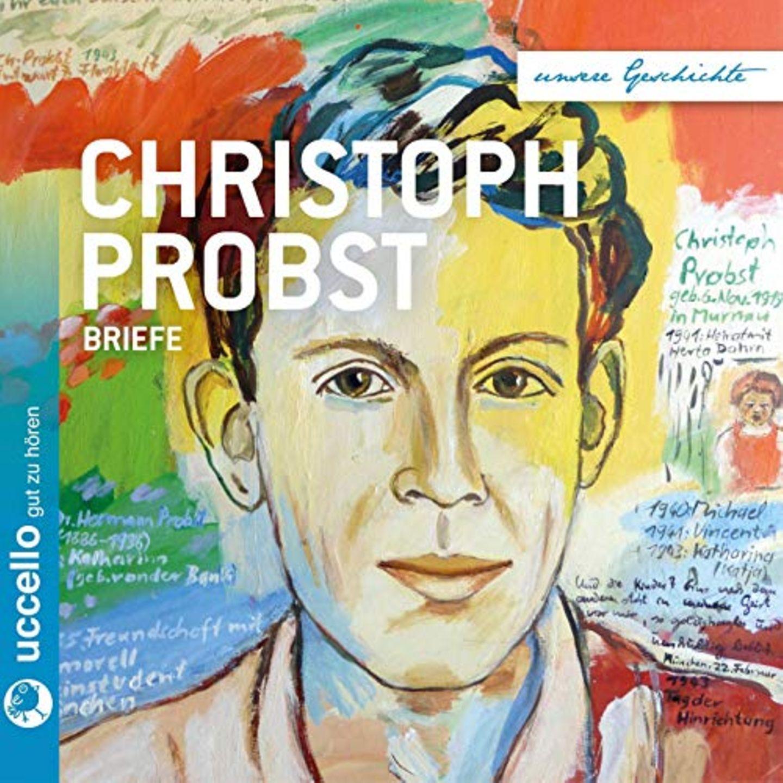 Hörbuch Martina Mühlbauer: Christoph Probst - Briefe