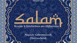 """Mehr Rezepte aus der afghanischen Küche finden Sie in """"Salam"""" vonImraan Safi. Christian Verlag. 224 Seiten. 39,99 Euro."""