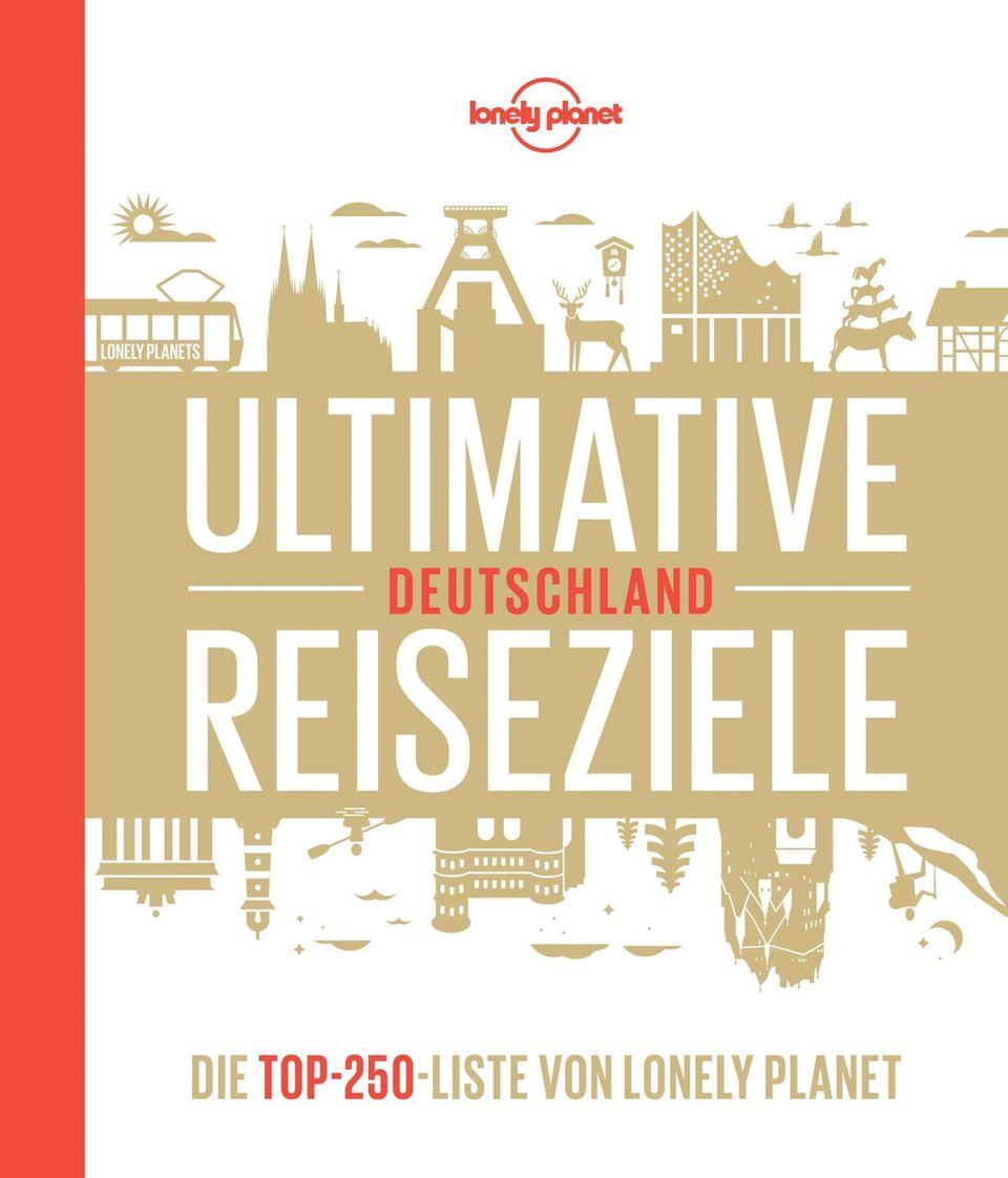"""""""Ultimative Reiseziele Deutschland – Die Top-250-Liste von Lonely Planet"""""""