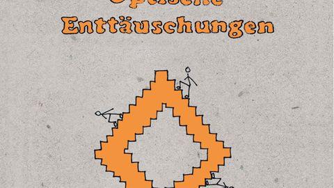 """""""Optische Enttäuschungen"""": Vergnügliche Reise nach Absurdistan"""