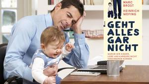 Sich um sein Kind kümmern, für den Chef immer erreichbar sein und dann noch die Beziehung zur eigenen Partnerin auf die Reihe kriegen: Wie soll das gehen?
