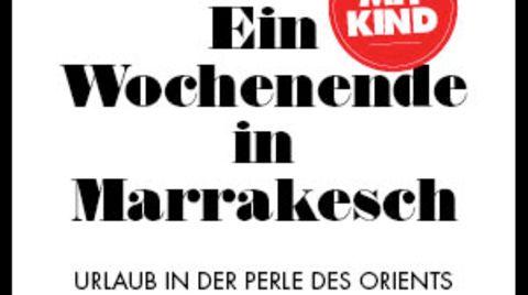 Ausgabe 12/2013-1/2014: Wochenende mit Kind – in Marrakesch