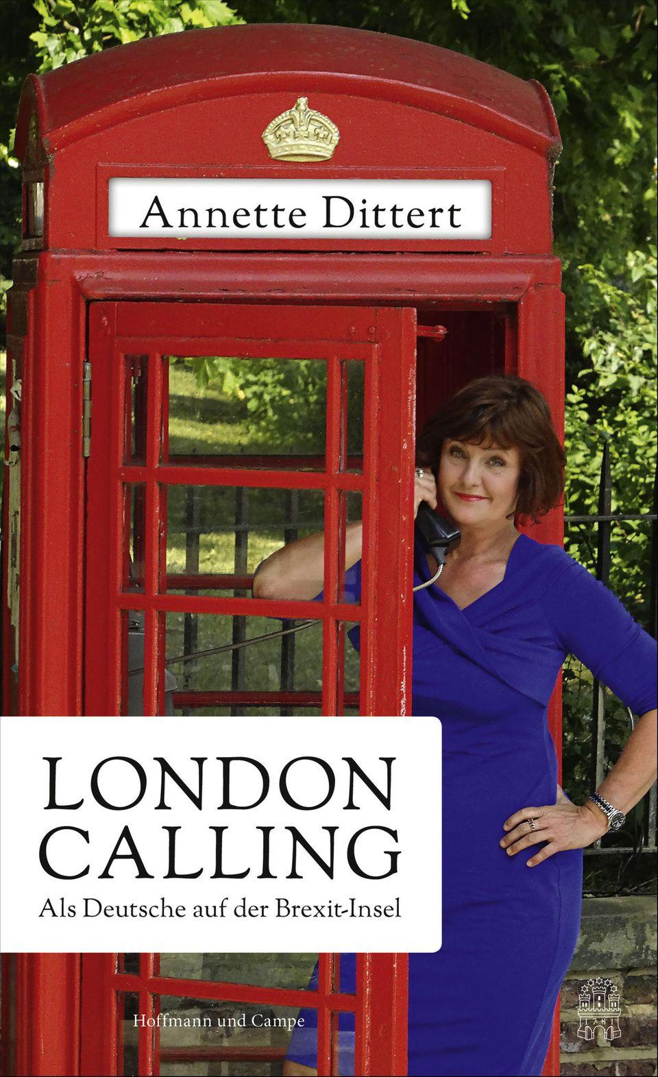 """Annette Dittert: """"London Calling. Als Deutsche auf der Brexit-Insel""""; Hoffmann und Campe, 271 S., 20 Euro"""
