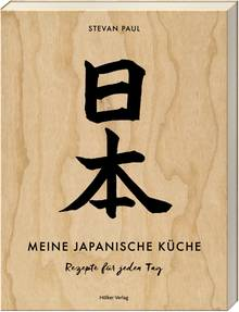 """Werden Sie auch zum Japan-Koch. Rezepte und Anleitungen finden Sie in """"Meine japanische Küche"""" von Stevan Paul. Hölker-Verlag. 224 Seiten. 32 Euro."""