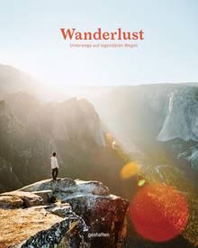 """Aus: """"Wanderlust - Unterwegs auf legendären Wegen"""". Erschienen bei Gestalten, Berlin. 256 Seiten, Preis 39.90 Euro."""