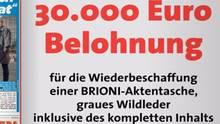 """Kostenintensive Suche: Zu der Belohnung kommen womöglich noch einmal über 23.000 Euro für die Anzeige in der """"Bild""""-Zeitung"""