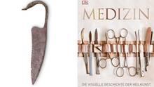 Medizin - die visuelle Geschichte der Heilkunst