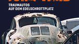 Junk Yard - Traumautos auf dem Edelschrottplatz - Dieter Rebmann, Roland Löwisch
