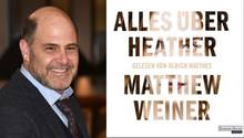 "Matthew Weiner: ""Alles über Heather"""