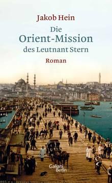 """Jakob Hein: """"Die Orient-Mission des Leutnant Stern"""""""
