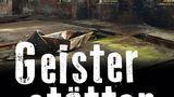 Geisterstätten - vergessene Orte Sachsen