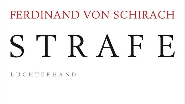 Neuer Band Strafe von Ferdinand von Schirach
