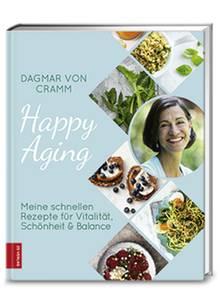 """Mehr Rezepte und Tipps fürs glückliche Altern finden Sie in Dagmar von Cramms """"Happy Aging"""". 160 Seiten. 22,99 Euro."""