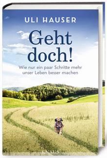 Hausers Buch über seine Tour enthält auch 25 Tipps für Wanderer. Knaus-Verlag, 20 Euro