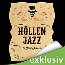 """Höllenjazz in New Orleans"" von Ray Celestin"