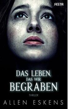 """Cover """"Das Leben, das wir begraben"""""""
