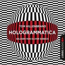 """Den Science-Fiction-Krimi """"Hologrammatica"""" von Tom Hillenbrand gibt es bei Audible zum Download. Das gut 16 Stunden lange Hörbuch wird von Oliver Siebeck gelesen."""