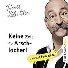 """Horst Lichter: """"Keine Zeit für Arschlöcher"""""""