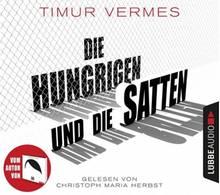 """Den Roman """"Die Hungrigen und die Satten"""" von Timur Vermes gibt es auch als Hörbuch bei Audible zum Download."""