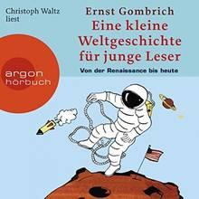 Ernst Gombrich: Eine kleine Weltgeschichte für junge Leser