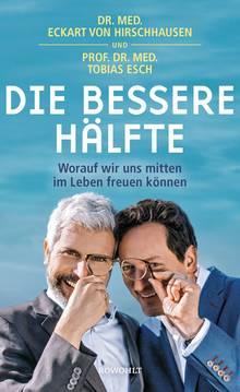 """Bei diesem Text handelt es sich um einen Auszug aus """"Die bessere Hälfte"""" von Dr. med. Eckart von Hirschhausen und Prof. Dr. med. Tobias Esch.  288 Seiten, Rowohlt Buchverlag, 18 Euro. Hörbuch: Der Hörverlag, CD, 1:11 Stunden, 14,99 Euro."""