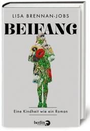 """Lisa Brennan-Jobs: """"Beifang. Eine Kindheit wie ein Roman"""", Berlin Verlag, 384 S., 22 Euro"""