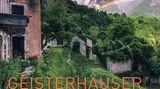 """Aus: """"Geisterhäuser - Verlassene Orte in den Alpen"""" vonStefan Hefeles undEugen Hüsle. Erschienen im Bruckmann Verlag, 240 Seiten. Preis: 49,99 Euro."""