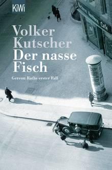 """""""Der nasse Fisch"""" von Volker Kutscher"""