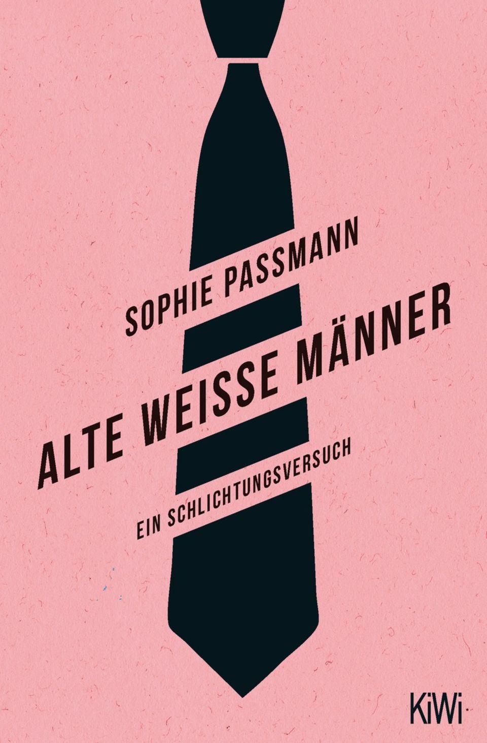 """""""Alte weisse Männer"""" von Sophie Passmann erscheint beiKiepenheuer&Witsch und ist seit dem 7. März 2019 im Handel erhältlich."""