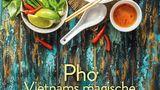 Mehr Suppen in: Pho - Vietnams magische Wundersuppe. Die besten Rezepte. Von Andrea Nguyen. Erschienen im Christian-Verlag. 168 Seiten. 22,99 Euro.
