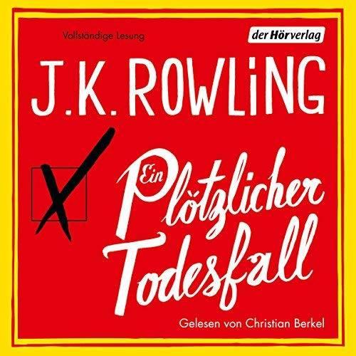 """Hörbuch-Tipps: """"Ein plötzlicher Todesfall"""" von J.K. Rowling"""