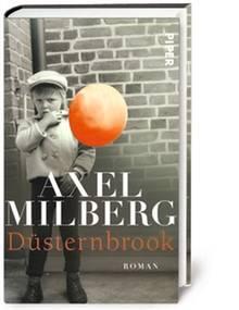 """Der Umschlag von """"Düsternbrook""""zeigt den Autor als kleinen Jungen. Der Roman erschienam 2. Mai 2019 bei Piper, 22 Euro"""