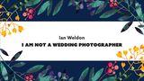 """Ehrliche Hochzeitsfotos: Cover von """"I am not a Wedding Photographer"""" von Ian Weldon"""