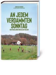"""""""An jedem verdammten Sonntag"""", Edel Books, 192 Seiten, 19,95 Euro"""