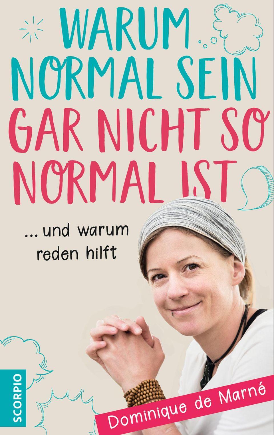 """Buch über Depression: """"Warum normal sein gar nicht so normal ist"""" von Dominique de Marné"""