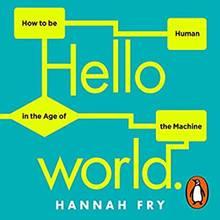 Hanna Fry:Hello World - Was Algorithmen können und wie sie unser Leben verändern.