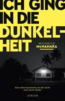 Cover Michelle McNamara Ich ging in die Dunkelheit