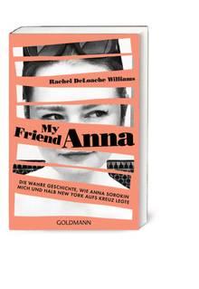 """My Friend Anna"": Rachel DeLoache Williams' Buch über Anna Sorokin, Goldmann, 10 Euro"