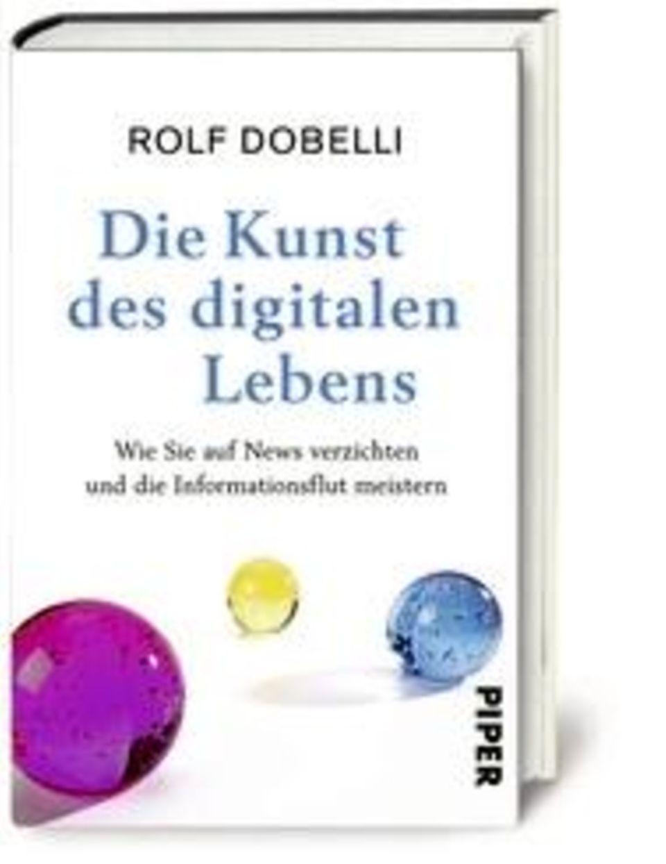 Rolf Dobelli, Die Kunst des digitalen Lebens