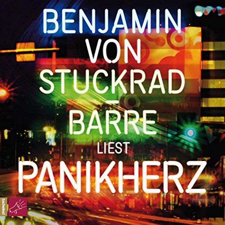 """Benjamin von Stuckrad-Barre: """"Panikherz"""""""